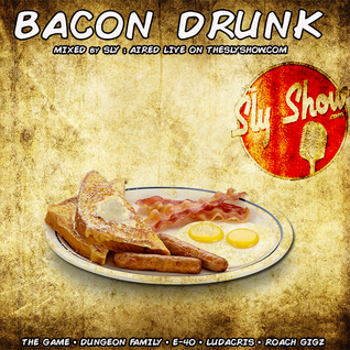 (Bacon Drunk: Mixed By Sly) Mann, Mixes, Mixshow, 2 Pac (TheSlyShow.com)