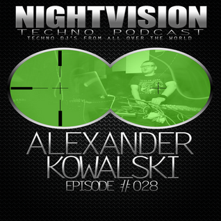 28_alexander_kowalski_-_nightvision_techno_podcast_28_pt2
