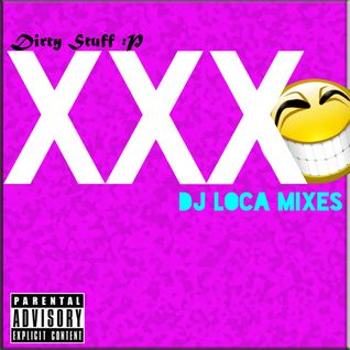 Dirty Stuff :P Dj Loca Mixes