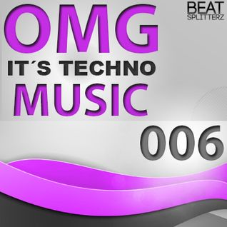 OMG It´s techno music #006