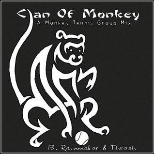 Clan Of Monkey - VA - B. Rainmaker & Thresh (A Monkey Tennis Group Mix)