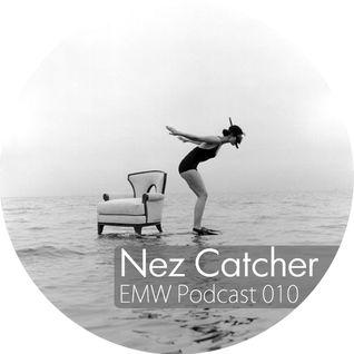 Nez Catcher - EMW podcast 010