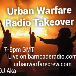 AKA - Barricade Radio, Urban Warfare Takeover 23.04.16