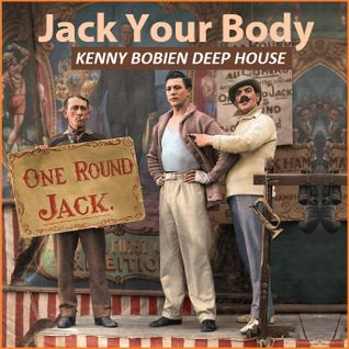 HOUSE - Jack Your Body (Kenny Bobien Deep House)