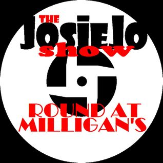 Round At Milligan's - Show 110 - JOSIEJO SPECIAL - 3rd Feb 2016