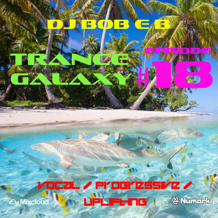Trance Galaxy Episode 18 (12-06-16) - SEA OF LIFE