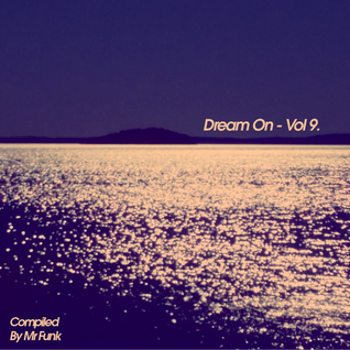 Dream On - Vol 9. Mix - By Mr Funk