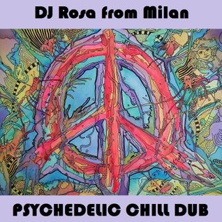 DJ Rosa from Milan - Psychedelic Chill Dub