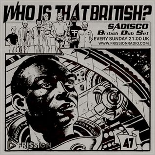 Sadisco #47 - Who Is That British?