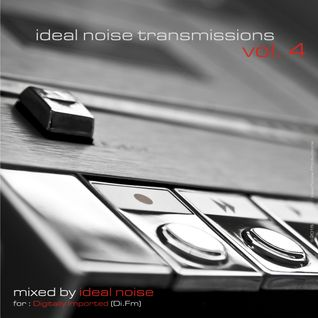 Ideal Noise Transmissions (for Di.fm) - Vol. 4