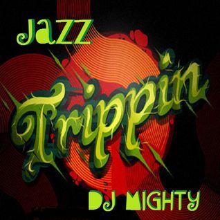 DJ Mighty - Jazz Trippin
