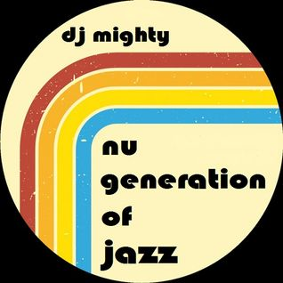 DJ Mighty - Nu Generation Of Jazz