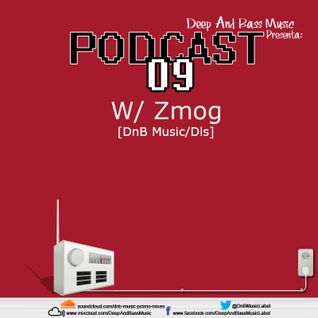Deep And Bass Music Podcast 09 with Zmog