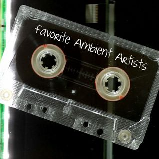 Favorite Ambient Artists