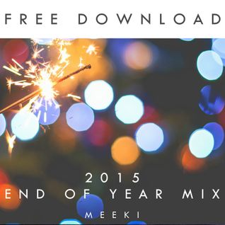Meeki - 2015 End Of Year Mix [FREE DOWNLOAD]
