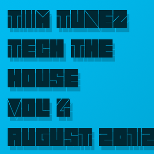 Tim Tunez - Tech the House vol.4 August 2012