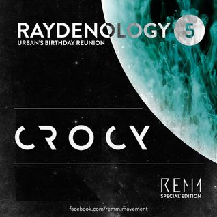 Crocy - Raydenology 5 - REMM Special event @ Club ZOO Ljubljana