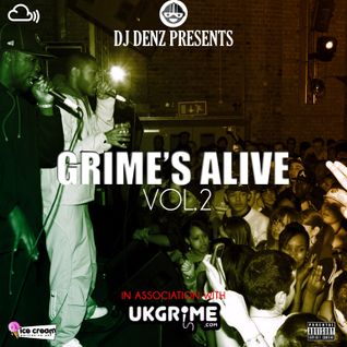 Grime's Alive Volume 2 Mix with @UKGrime, @DenzilSafo