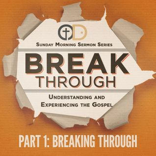 Break Through- Part 1: Breaking Through