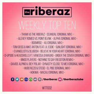 The Riberaz Weekly Top Ten 032