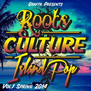 Grafta Presents - Roots Culture Island Pop - Vol1 (Reggae Mix 2014)