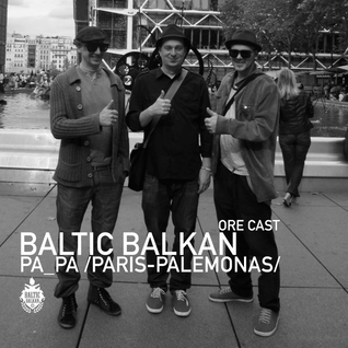 Baltic Balkan - Pa Pa (Paris-Palemonas)
