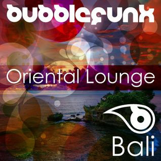 Hotel Lounge DJ Mix | Sunset Chill Out Bar DJ Mix | Bali Bioluminescence | Oriental Lounge