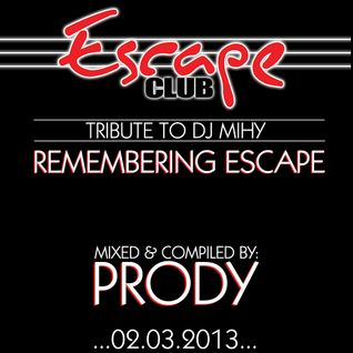 Prody - Remembering Escape (Tribute To Dj Mihy)