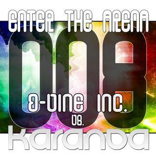 Enter The Arena 008: D-Vine Inc. vs. Karanda