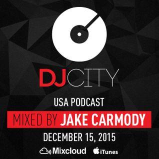 Jake Carmody - DJcity Podcast - Dec. 15, 2015