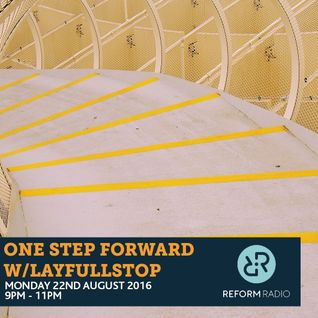 One Step Forward w/Layfullstop 22nd August 2016