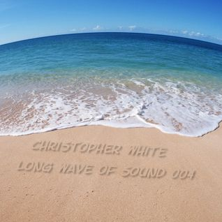 Christopher White - Long Wave of Sound 004
