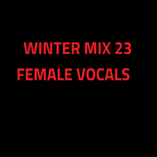 Winter Mix 23 - Female Vocals Vol. 1