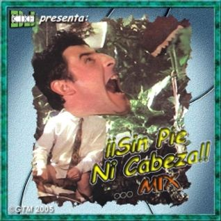 ¡Sin Pie Ni Cabeza! Mix by DJ Kike (2005)