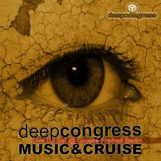 Deep Congress - Live DJ Set @ Grosse Freiheit - Berlin // Music & Cruise