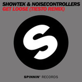 Showtek & Noisecontrollers - Get Loose (Tiësto Radio Edit)