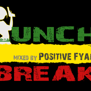 Positive Fyah - Lunch Break