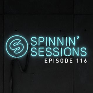 Spinnin' Sessions 116 - Guest: Mike Mago
