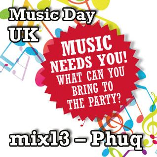 Music Day UK - mix series 13 - Phuq