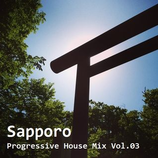 Sapporo Progressive House Mix Vol.03