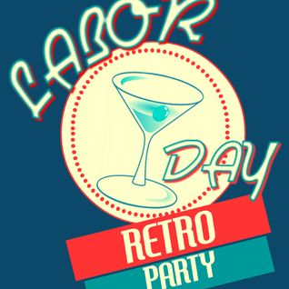 LABOR DAY RETRO PARTY!