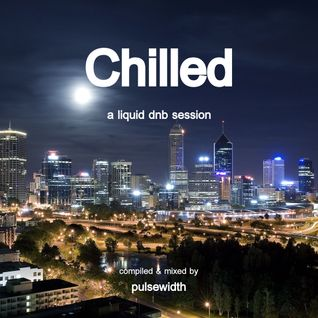 Chilled: A Liquid DnB Session