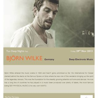 "Tao Terraces ft Björn Wilke ""Tao Deep Nights"" :  29th Nov, 2013."