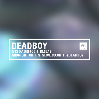 Deadboy w/ Gongon Guest Mix - 19th May 2015