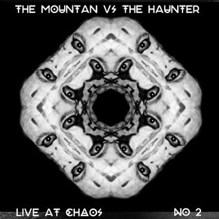 THE MOUNTAIN VS THE HAUNTER  CHAOS NO 2
