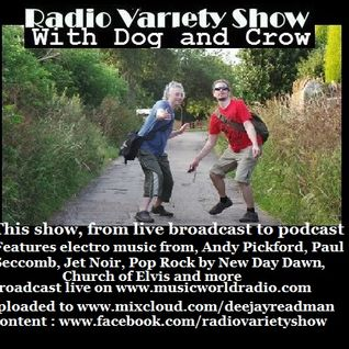 Radio Variety Show with Dog and Crow: Andy Pickford Vanguard feature, Paul Seccombe and more