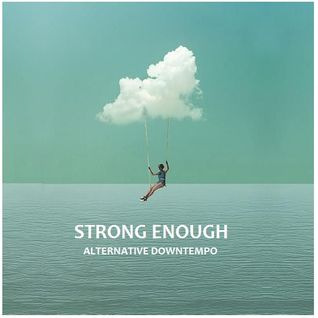 Strong Enough - Alternative Downtempo
