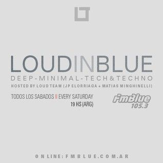 Loud in Blue radioshow 21-11-15 - [ part 2 - Matias Minghinelli ]