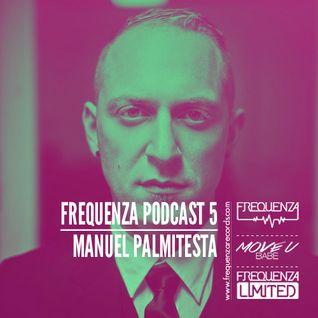 Frequenza Podcast #5 - Manuel Palmitesta - September 2015