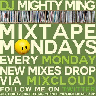 DJ Mighty Ming Presents: Mixtape Mondays 013